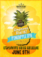 Captain Lawrence Simpsons Did it Pineapple IPA Exclusive Barcade® Beer Release — June 9, 2016 available only at Barcade locations