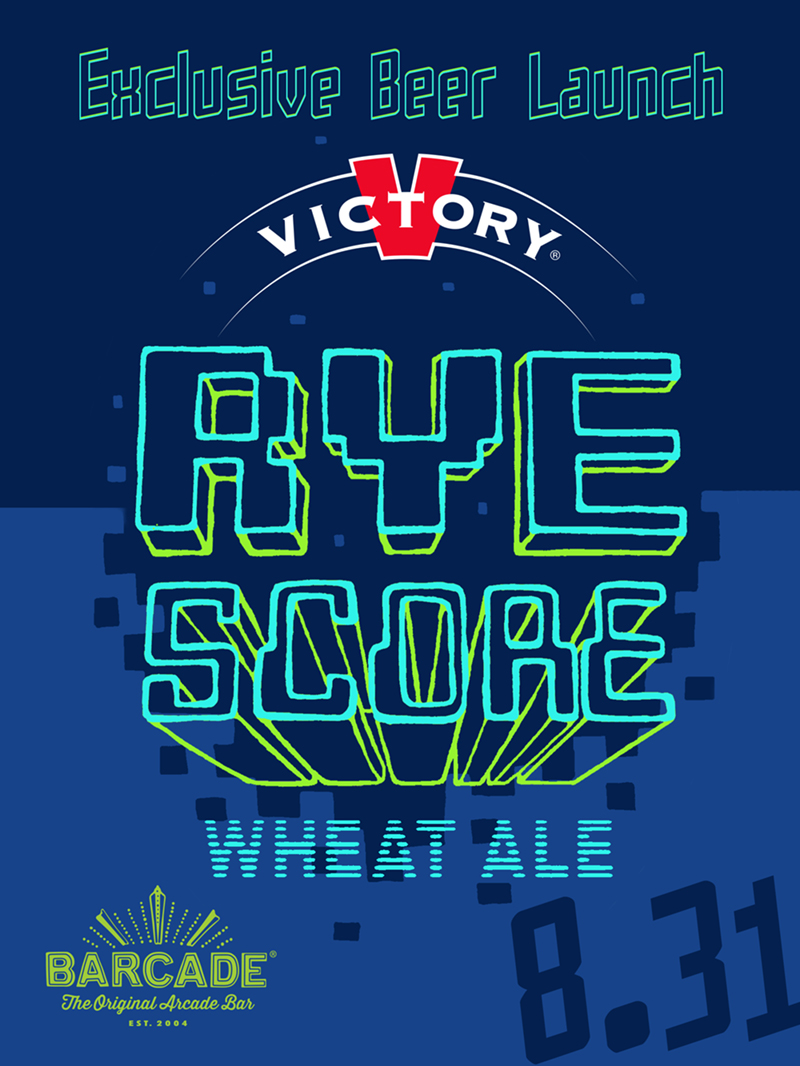Barcade® Exclusive : Victory Rye Score Launch — August 31, 2017 | Only Available at Barcade Locations