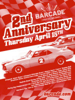 Barcade 2nd Anniversary — April 18, 2013