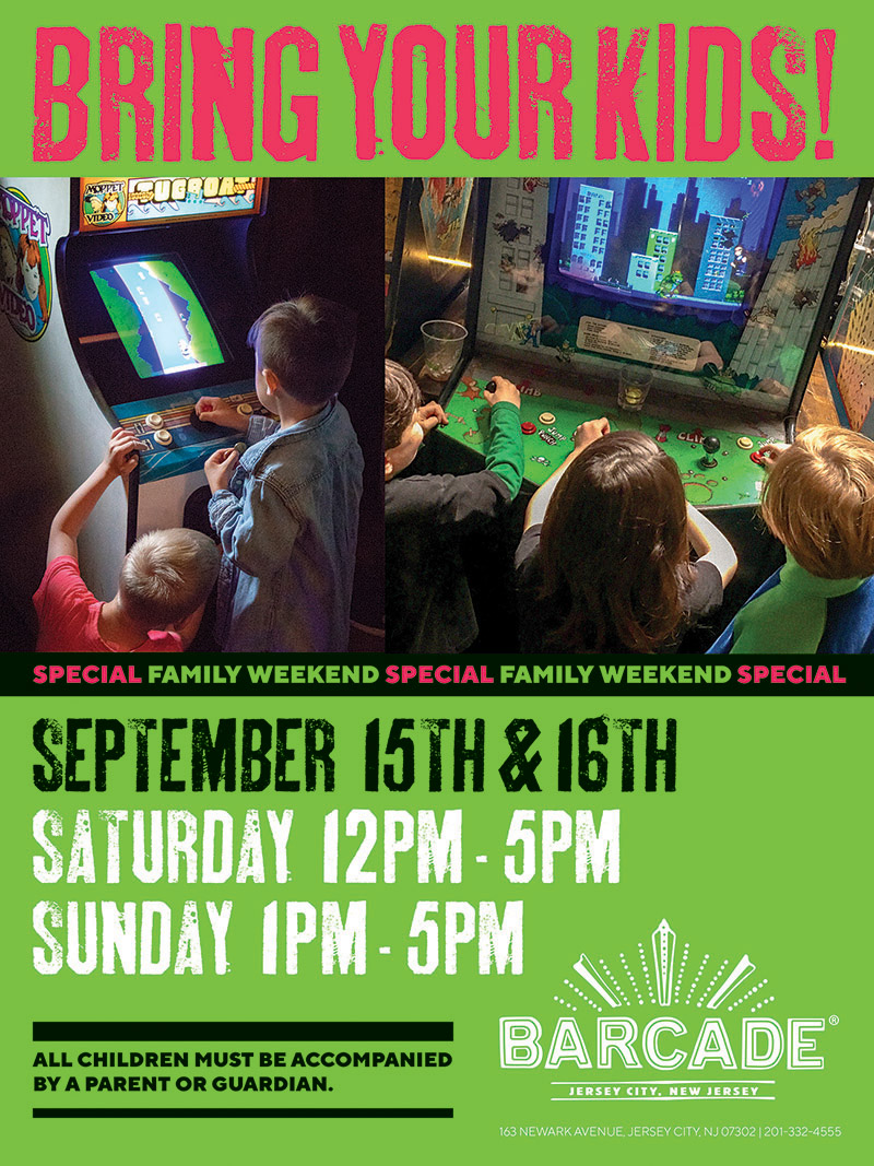 Bring Your Kids! — September 15th & 16th at Barcade in Jersey City, NJ