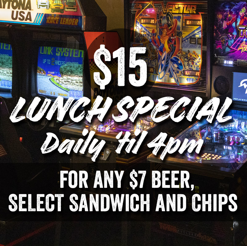 Barcade® Jersey City $15 Lunch Special EVERY DAY 12PM to 4PM Any $7 Beer, Select Sandwich and Chips